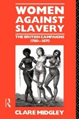 Women Against Slavery | Clare Midgley |