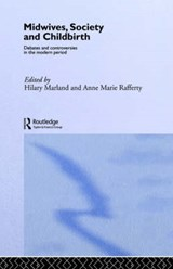 Midwives, Society and Childbirth | MARLAND,  Hilary |