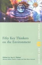 Fifty Key Thinkers on the Environment | Joy Palmer |