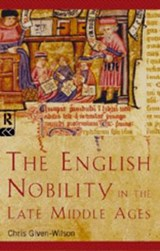 English Nobility in the Late Middle Ages | Chris Given-Wilson |