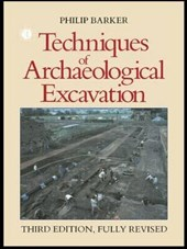 Techniques of Archaeological Excavation | Philip Barker |
