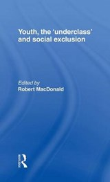 Youth, the Underclass and Social Exclusion | Robert MacDonald |