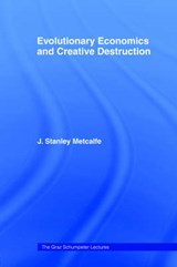 Evolutionary Economics and Creative Destruction | J. S. Metcalfe |