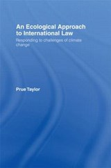An Ecological Approach to International Law | Prue Taylor |