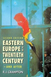 Eastern Europe in the Twentieth Century and After | R. J. Crampton |