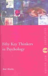Fifty Key Thinkers in Psychology | Sheehy, Noel ; Forsythe, Alexandra |