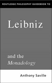 Routledge Philosophy GuideBook to Leibniz and the Monadology | Anthony Savile |