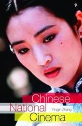 Zhang, Y: Chinese National Cinema