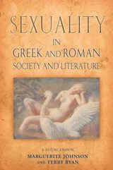 Sexuality In Greek And Roman Literature And Society | Marguerite Johnson; Terry Ryan |