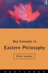Key Concepts in Eastern Philosophy | Oliver Leaman |