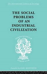 The Social Problems of an Industrial Civilisation | Elton Mayo |