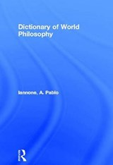 Dictionary of World Philosophy | A. Pablo Iannone |