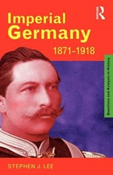 Imperial Germany 1871-1918 | Stephen J Lee |