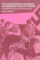 The Totalitarian Experiment in Twentieth-Century Europe
