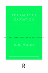 The Facts of Causation | D. H. Mellor |