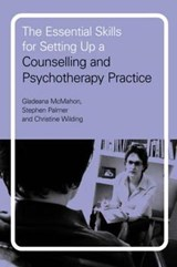 Essential Skills for Setting Up a Counselling and Psychother | Gladeana McMahon |