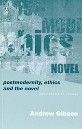 Postmodernity, Ethics and the Novel
