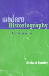 Modern Historiography | Michael Bentley |