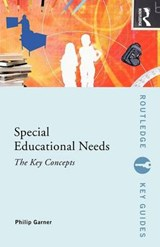 Special Educational Needs: The Key Concepts | Philip Garner |