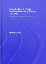 Introduction to Early Medieval Western Europe, 300-900 | Matthew Innes |