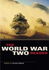 The World War Two Reader | Gordon Martel |