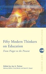 Fifty Modern Thinkers on Education | Joy Palmer |