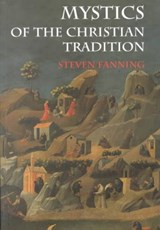 Mystics of the Christian Tradition | Steven Fanning |