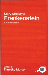 Mary Shelley's Frankenstein | Timothy (university Of California, Davis, Usa) Morton |