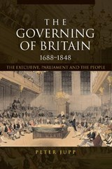 The Governing of Britain, 1688-1848 | Uk) Jupp Peter (queen's University Belfast |