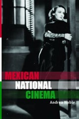 Mexican National Cinema | Andrea Noble |