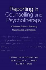 Reporting in Counselling and Psychotherapy | Robert Bor |