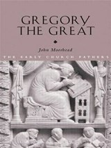 Gregory the Great | John Moorhead & Pope Gregory I |