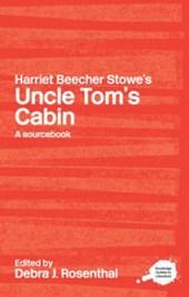 Rosenthal, D: Harriet Beecher Stowe's Uncle Tom's Cabin