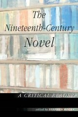 Nineteenth-Century Novel: A Critical Reader | Stephen Regan |