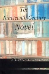 The Nineteenth-Century Novel: A Critical Reader