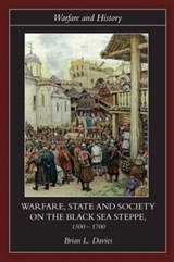 Warfare, State And Society on the Black Sea Steppe, 1500-1700 | Brian L. Davies |