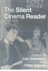 Silent Cinema Reader | Lee Grieveson |