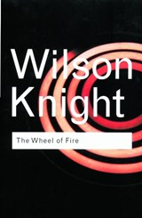Wheel of Fire | G Wilson Knight |