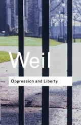 Oppression and Liberty | Simone Weil |