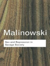 Sex and Repression in Savage Society | Bronislaw Malinowski |