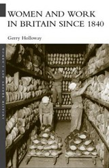 Women And Work In Britain Since | Gerry Holloway |