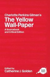 Charlotte Perkins Gilman's The Yellow Wall-Paper | Golden |