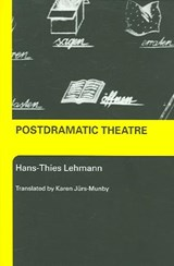 Postdramatic Theatre | Hans-Thies Lehmann & Karen (translated/introduction Jürs-Munby |