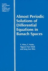 Almost Periodic Solutions of Differential Equations in Banach Spaces | Naito, Toshiki ; Van Minh, Nguyen ; Shin, Jong Son |