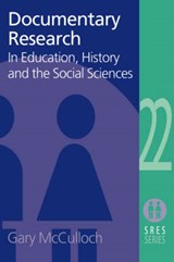 Documentary Research in Education, History, and the Social Sciences | Gary McCulloch |