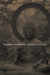 Philosophy of the Buddha | Christopher W. Gowans |