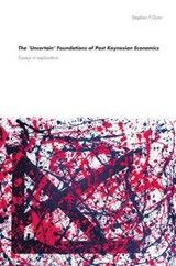 The 'Uncertain' Foundations of Post Keynesian Economics | Stephen P. Dunn |