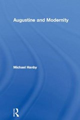 Augustine and Modernity | Michael Hanby |