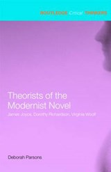 Theorists of the Modernist Novel | Deborah Parsons |