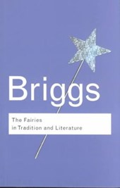 Fairies in Tradition and Literature | Katharine Briggs |
